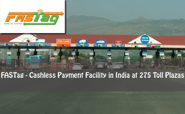 Fastag Nhai Rolls Out Cashless Payment Facility At 275 Toll Plazas